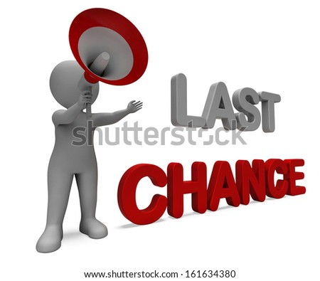 Last Chance Character Showing Warning Final Opportunity Or Act Now - stock photo