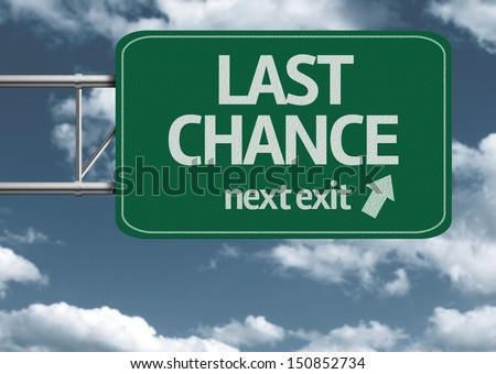 Last Chance, next exit creative road sign and clouds - stock photo