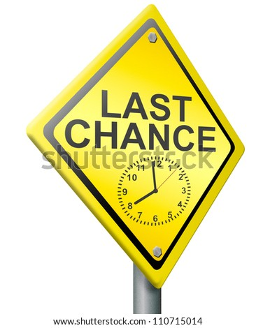 last chance or opportunity time on clock is ticking away now or never act now deadline for bargain expires today - stock photo