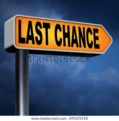 last chance ultimate offer road sign arrow final warning or opportunity or call now or never  - stock photo