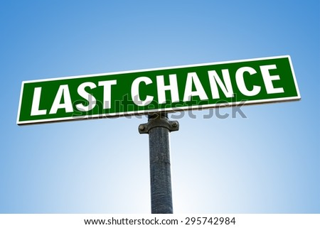 LAST CHANCE word on green road sign - stock photo
