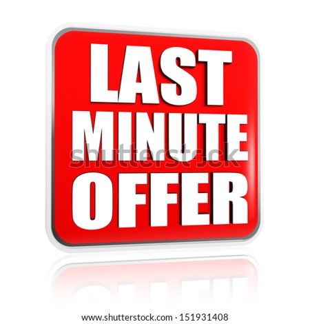 last minute offer button - text in 3d red label with white letters, business concept - stock photo
