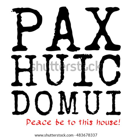Latin text Pax Huic Domui and English translation of red color Peace be to this house! Isolated against white background