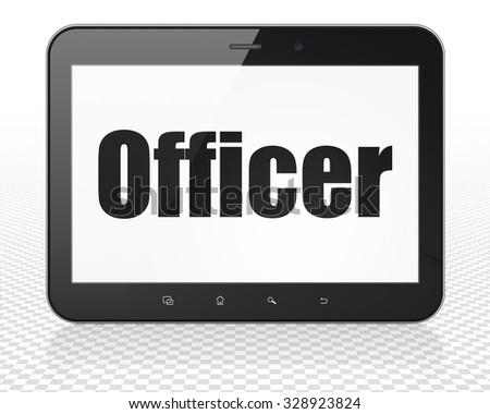 Law concept: Tablet Pc Computer with black text Officer on display