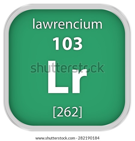 Lawrencium material on the periodic table. Part of a series. - stock photo