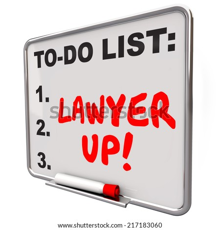 Lawyer Up words written with red marker or pen on a to-do list dry erase board reminding you to hire an attorney to handle a legal problem or lawsuit - stock photo