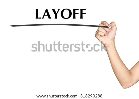 LAYOFF Man hand writing virtual screen text on white background - stock photo