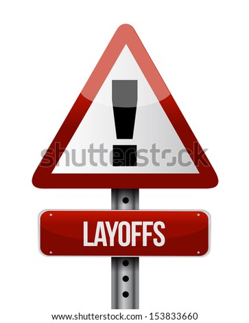 layoffs road sign illustration design over a white background - stock photo