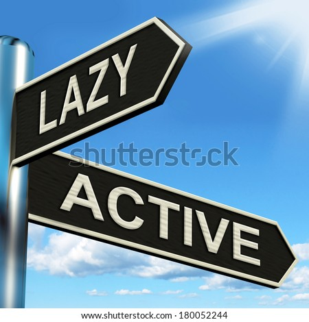Lazy Active Signpost Showing Lethargic Or Motivated