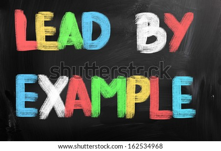 Lead By Example Concept - stock photo