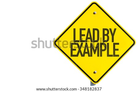 Lead By Example sign isolated on white background