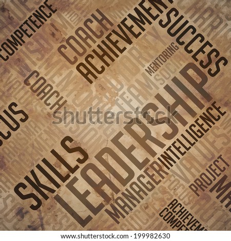 Leadership Background - Grunge Wordcloud Concept on Old Paper.