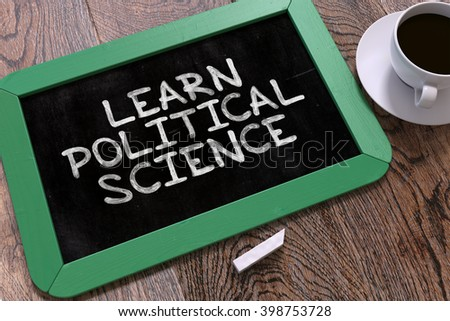 Learn Political Science - Green Chalkboard with Hand Drawn Text and White Cup of Coffee on Wooden Table. Top View. 3D Render. - stock photo