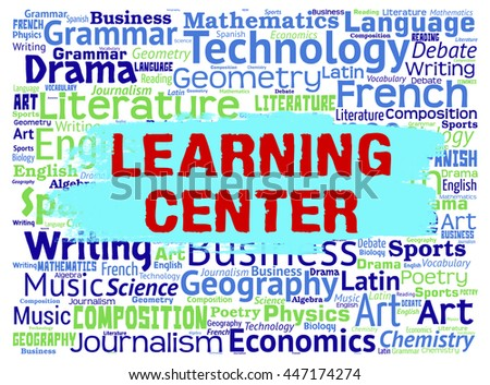 Learning Center Showing School Education And Schooling Words