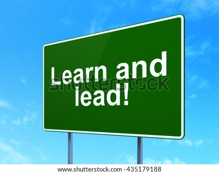 Learning concept: Learn and Lead! on green road highway sign, clear blue sky background, 3D rendering - stock photo