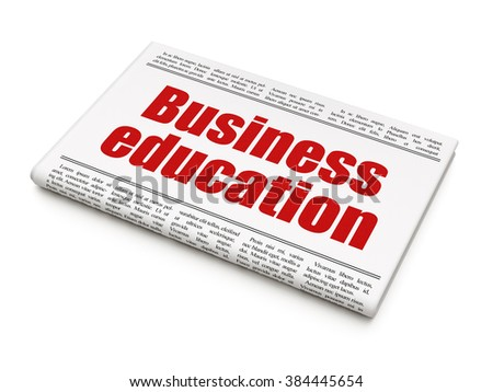 Learning concept: newspaper headline Business Education - stock photo