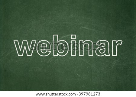 Learning concept: text Webinar on Green chalkboard background