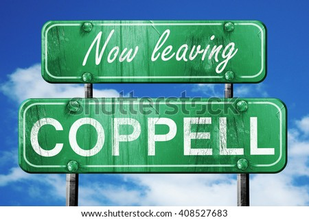 Leaving coppell, green vintage road sign with rough lettering