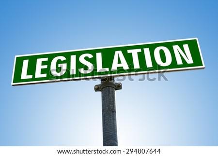 LEGISLATION word on green road sign - stock photo