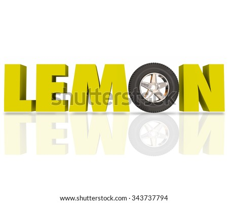 Lemon word in yellow 3d letters with a car wheel or tire to illustrate a bad or defective automobile recalled by manufacturer or dealer - stock photo