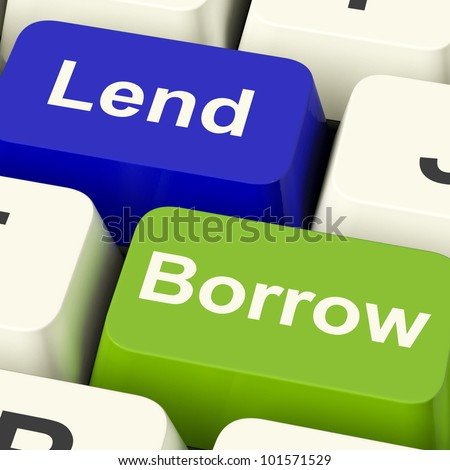 Lend And Borrow Keys Shows Borrowing Or Lending On The Internet. Includes Financial Debt By Creditors And Digital Or Cash Loans.