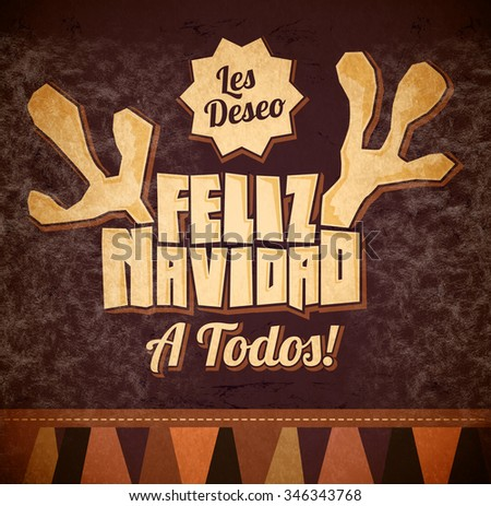 Les deseo Feliz Navidad a todos - I wish Merry Christmas to all spanish text - reindeer antlers christmas card - Old Sign latin Holiday poster - stock photo