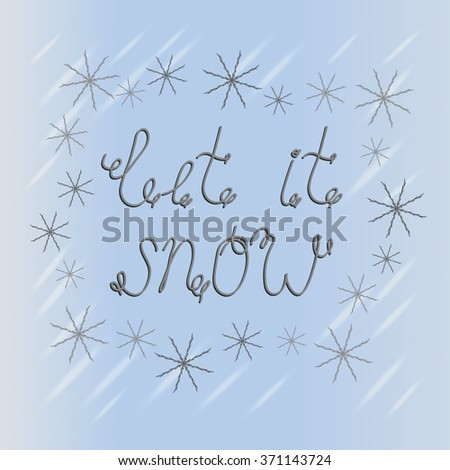 Let it snow! Handwritten lettering. Christmas greeting card with calligraphy. Christmas and New Year typographic background. - stock photo