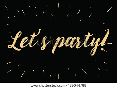 Lets party  stock photos