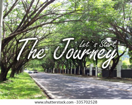 Let's start the journey : words on blurred background