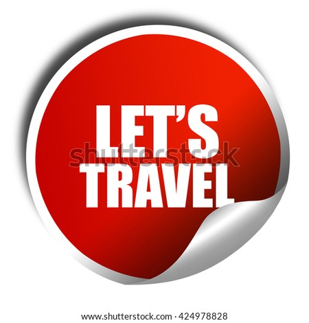 let's travel, 3D rendering, red sticker with white text - stock photo