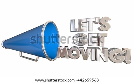 Lets Get Moving Bullhorn Megaphone Cheer 3d Illustration - stock photo
