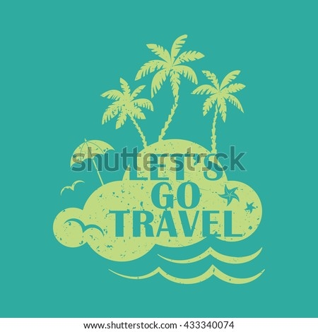 Lets go travel. Vacations and tourism concept illustration.