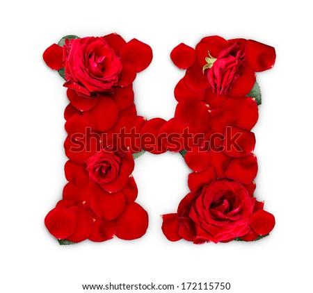 H Letter In Rose Letter H Made Red Rose...