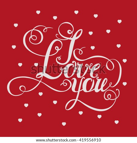 "lettering ""I love you."" Hand drawing, twisted individual font. White on the red. - stock photo"