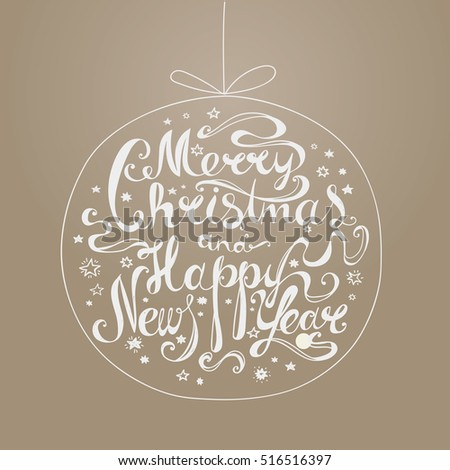 "Lettering ""Merry Christmas and Happy New Year."" Twisted font. Congratulations on Christmas and New Year in the form of the Christmas ball. Ocher"