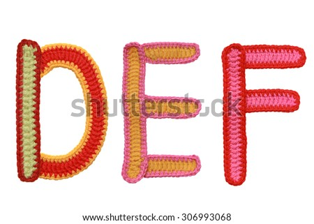Letters D E F of knit handmade alphabet isolated  on white background