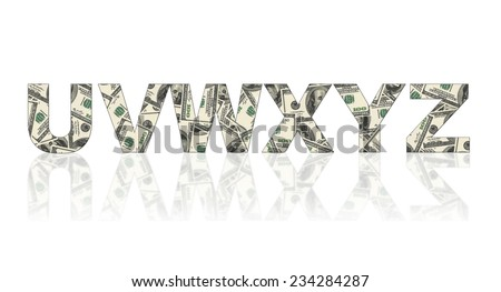Letters of alphabet made of dollars on white background