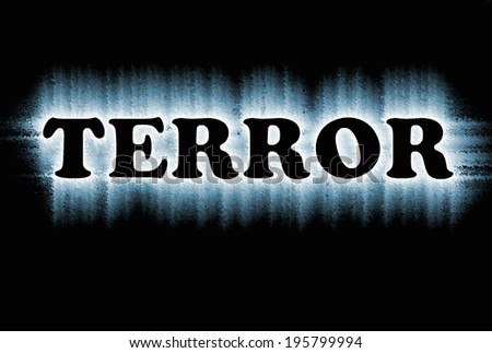 Letters: terror in front of the black background - stock photo