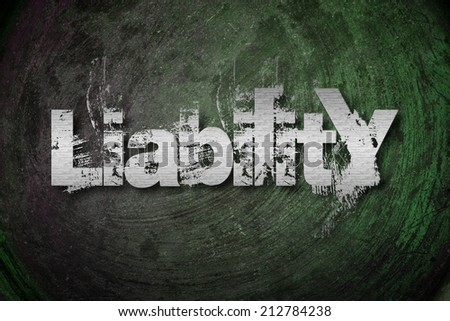 Liability Concept text on background - stock photo