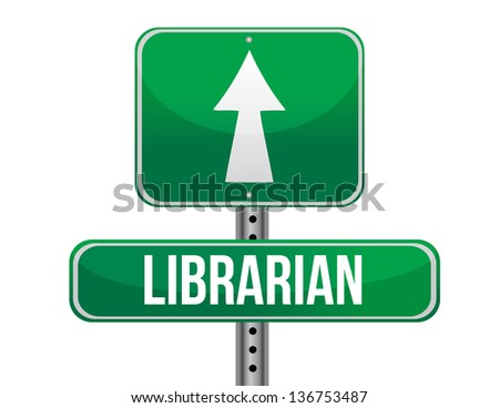librarian road sign illustration design over a white background