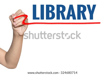 Library word write on white background by woman hand holding highlighter pen - stock photo