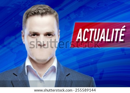 """Lies and hidden problems, television announcer  without a mouth on a background of the inscription """"News"""" in French - stock photo"""