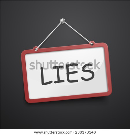 lies hanging sign isolated on black wall  - stock photo