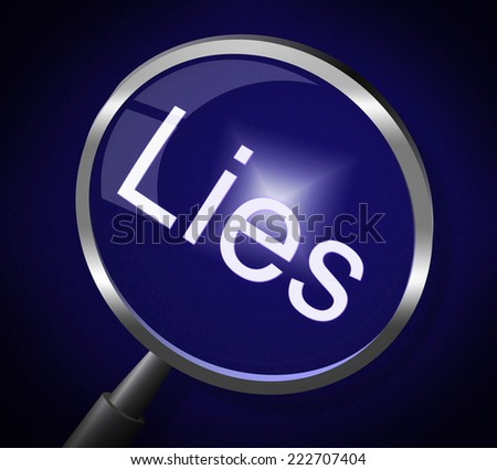 Lies Magnifier Meaning Fraud Honest And Lying - stock photo