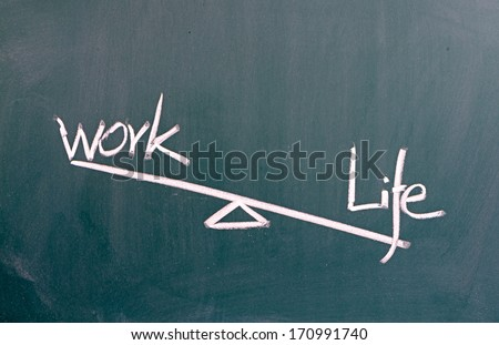 Life and work balance concept on blackboard  - stock photo