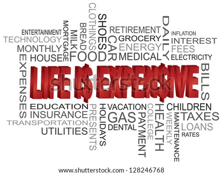 Life is Expensive 3D Word Cloud and Dollar Sign Isolated on White Background Illustration Raster Vector - stock photo