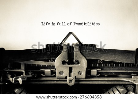 Life is Full of Possibilities message typed on a vintage typewriter - stock photo
