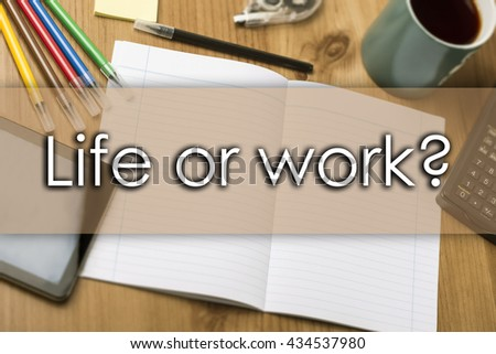 Life or work? - business concept with text - horizontal image