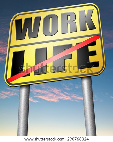 life work balance importance of career versus family leisure time and friends avoid burnout mental health stress free test road sign icon  - stock photo