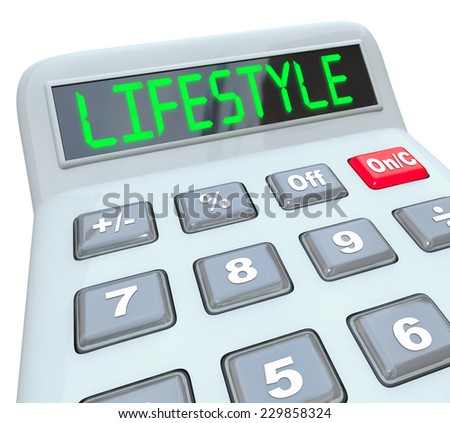Lifestyle word on calculator display adding expenses and budget figures to determine cost of living for desired quality of living - stock photo